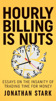 Hourly Billing is Nuts by Jonathan Stark